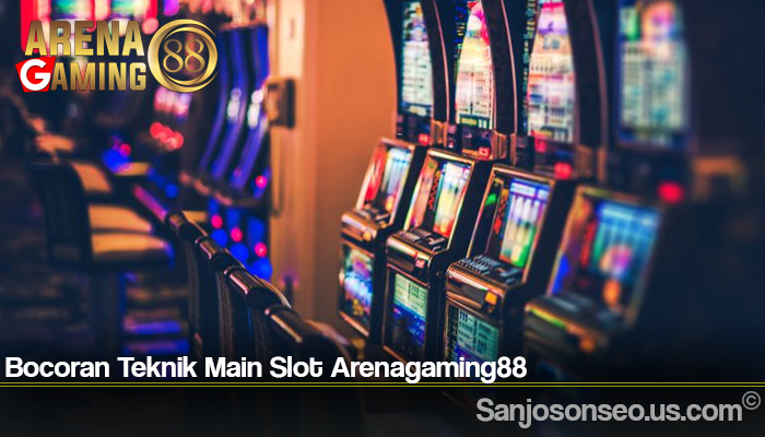 Bocoran Teknik Main Slot Arenagaming88
